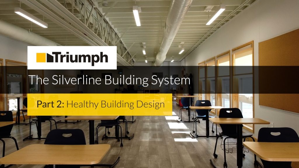 The Silverline Building System Part 2: Healthy Building Design