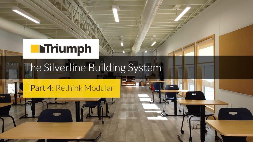 The Silverline Building System Part 4: Rethink Modular