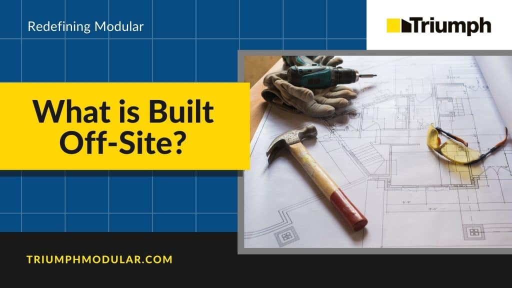 What is Built Off-Site?
