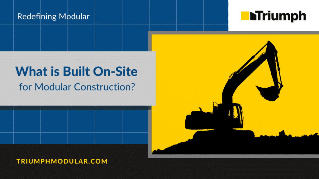 What is Built On-site for Modular Construction?