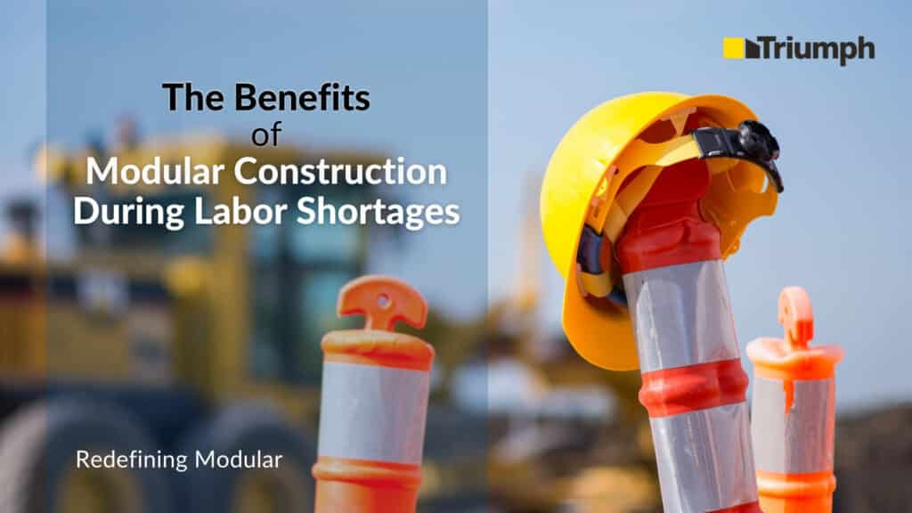The Benefits of Modular Construction During Labor Shortages